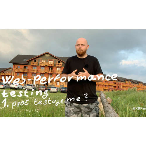 TEST-STACK 36 Web Performance Testy - proč testujeme?