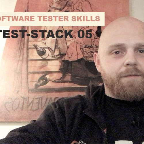 #TEST-STACK 05 - SOFTWARE TESTER SKILLS