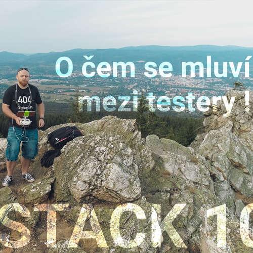 #TEST-STACK 10 - O čem se mluví mezi testery?