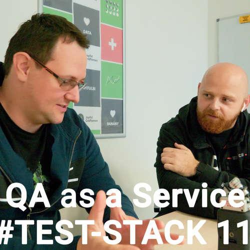 #TEST-STACK 11 - Tomáš Přibyl QA as a Service