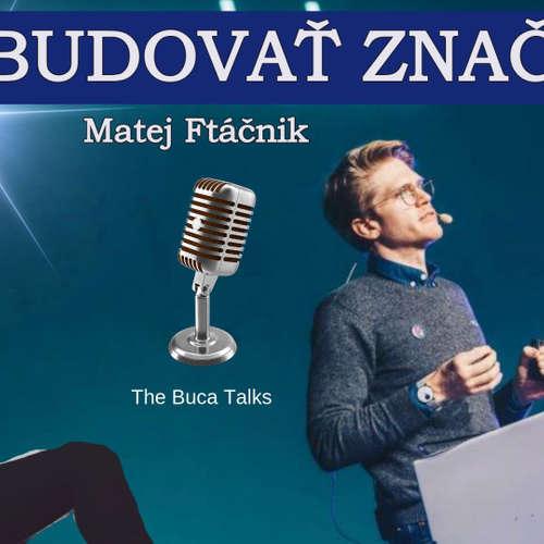 EP. 24 Ako podnikať s rozumom a budovať úspešnú značku   / Matej Ftáčnik