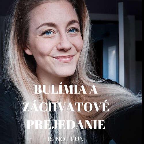 EP.29 LUCKA MINÁŘOVÁ 2 - Boj s bulímiou a záchvatovým prejedaním nebola sranda
