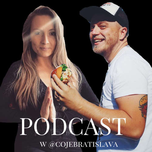 EP.30 ČOJE BRATISLAVA - Foodbloger, ktorý hľadá v jedle umenie