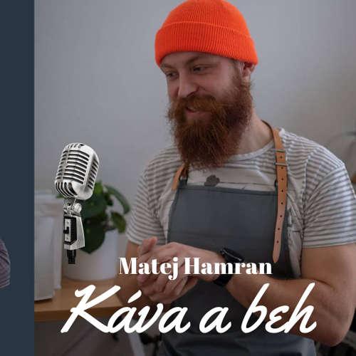 EP.38 Život je príliš krátky na to piť zlú kávu a nešportovať - MATEJ HAMRAN