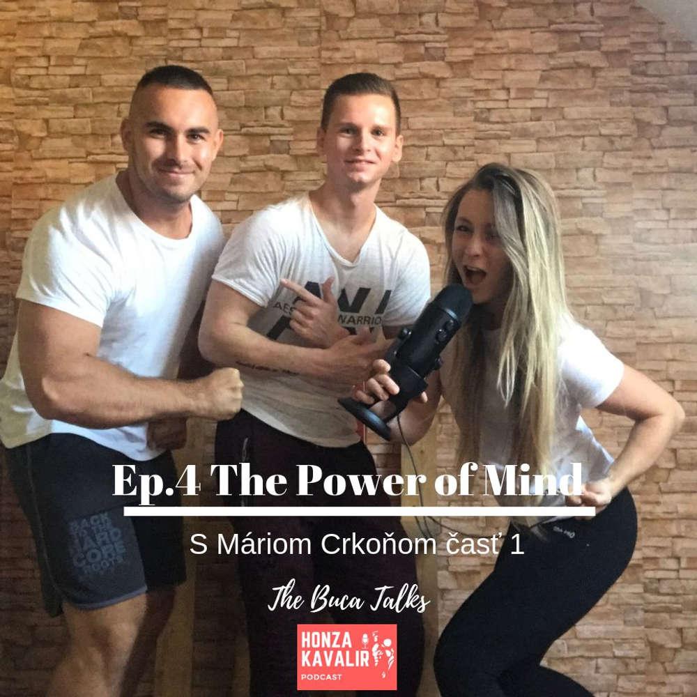 Ep.4 Mário Crkoň -  The Power Of Mind