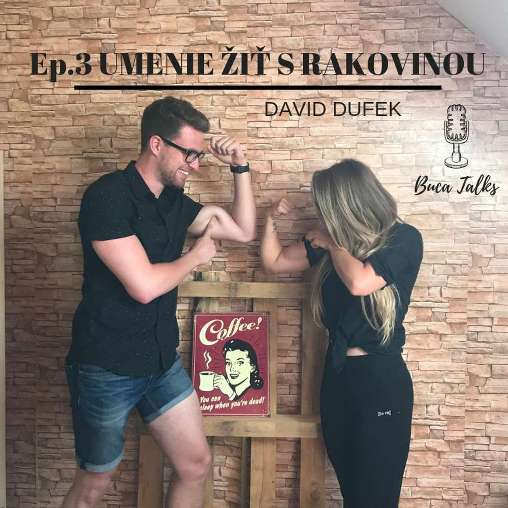 Ep.3 David Dufek - Umenie žiť s rakovinou
