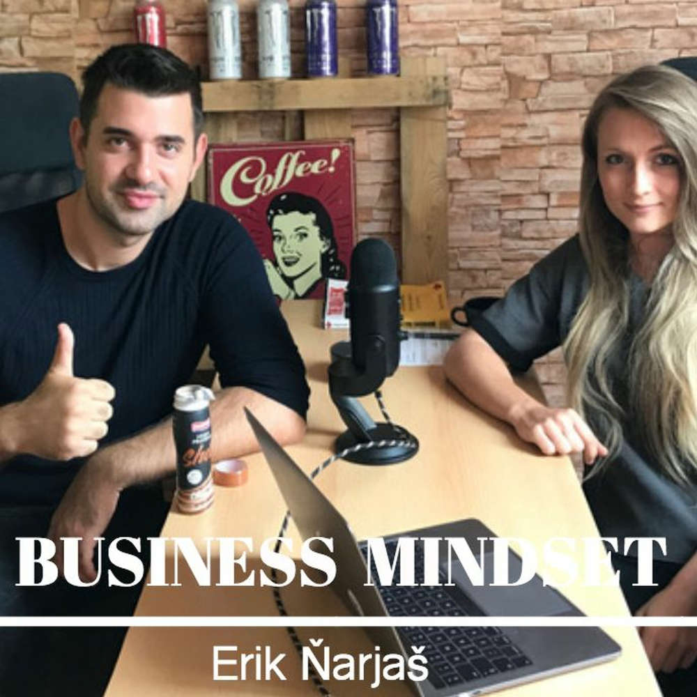 Ep. 02  Fucking Business Mindset - Erik Ňarjaš