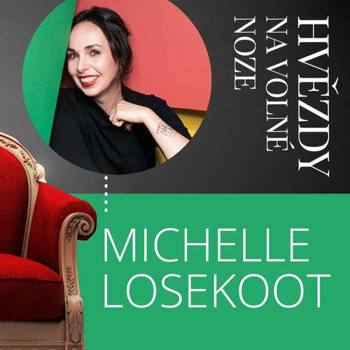 Hvězdy Na volné noze: Michelle Losekoot, digitální vypravěčka, co má ráda lidi