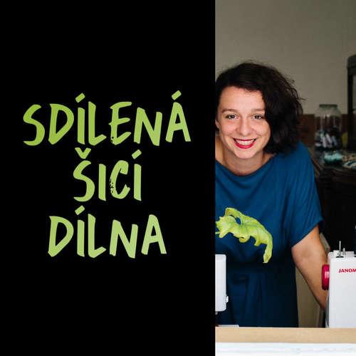 Sdílená šicí dílna: Jak podniká Jana Pelánová