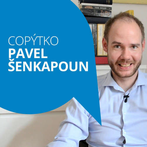 Copýtko s Nejlepším copywriterem Pavlem Šenkapounem