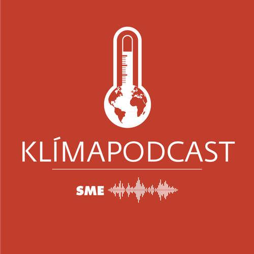 Klímapodcast: Stále je nádej, ale treba konať rýchlo, veľmi rýchlo
