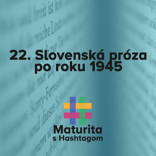 #22 Slovenská próza po roku 1945 (Maturita s Hashtagom)