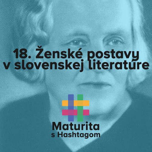 #18 Ženské postavy v slovenskej literatúre (Maturita s Hashtagom)