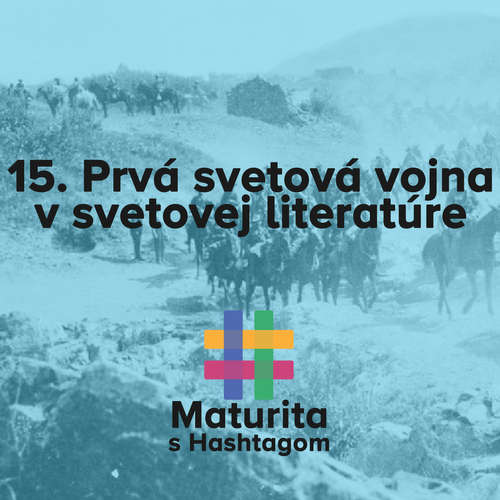 #15 Obraz prvej svetovej vojny vo svetovej literatúre (Maturita s Hashtagom)