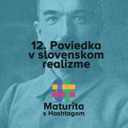 #12 Poviedka vslovenskej realistickej literatúre (Maturita s Hashtagom)