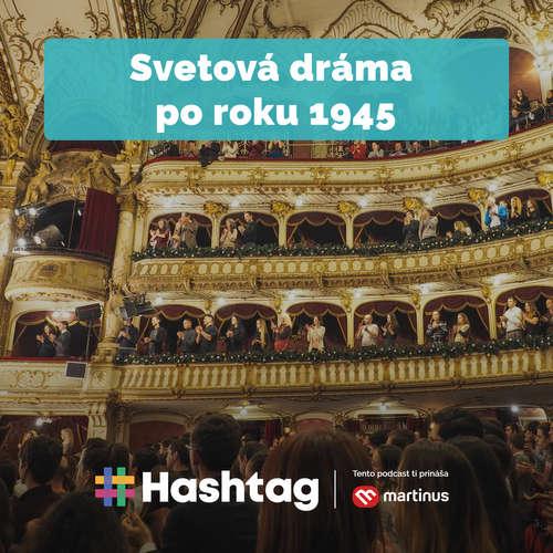 #28 Svetová dráma po roku 1945 (Maturita s Hashtagom)