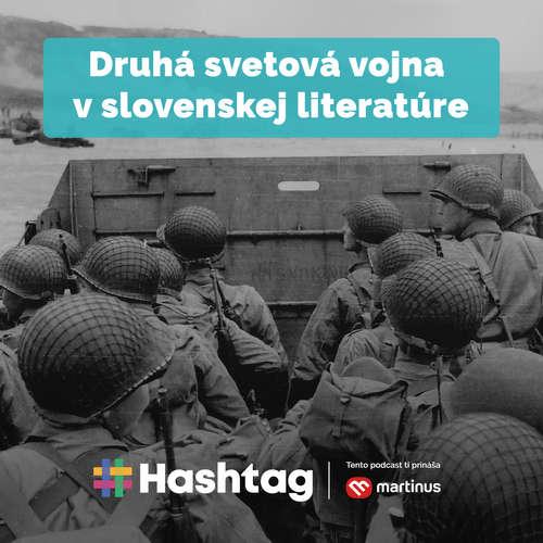 #23 Druhá svetová vojna v slovenskej literatúre (Maturita s Hashtagom)