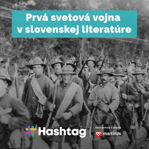 #18 Prvá svetová vojna v slovenskej literatúre (Maturita s Hashtagom)