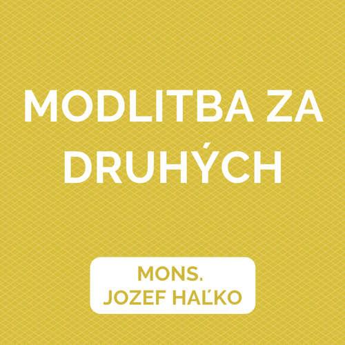 MODLITBA ZA DRUHÝCH | JOZEF HAĽKO
