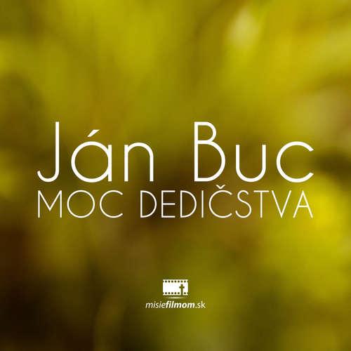 Ján Buc - Moc dedičstva