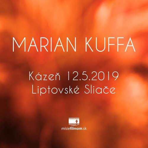O.Kuffa - Kázeň 12.5.2019 Liptovské Sliače