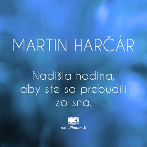 o. Martin Harčár, Nadišla hodina, aby ste sa prebudili zo sna.