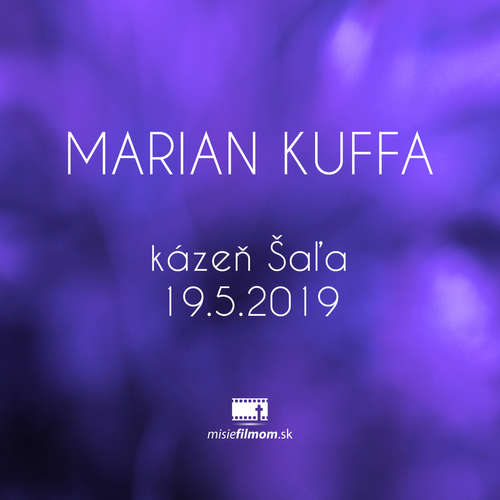 O.Kuffa - kázeň Šaľa 19.5.2019