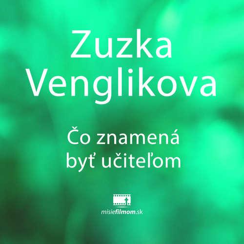 Zuzka Venglikova, Čo znamená byť učiteľom