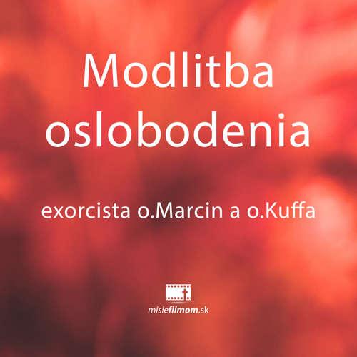 Modlitba oslobodenia - exorcista o.Marcin a o.Kuffa