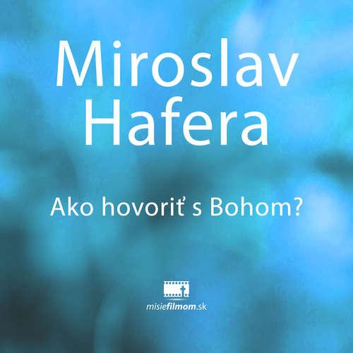 Miroslav Hafera, Ako hovoriť s Bohom