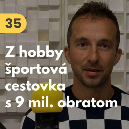35. Matej Očenáš (FutbalTour): Z hobby športová cestovka s 9 miliónovým obratom #rozhovor