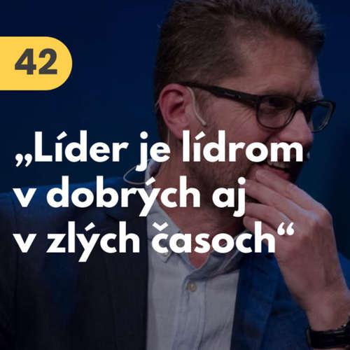 """42. Peter Bielik: """"Líder je lídrom v dobrých aj v zlých časoch."""" #rozhovor"""