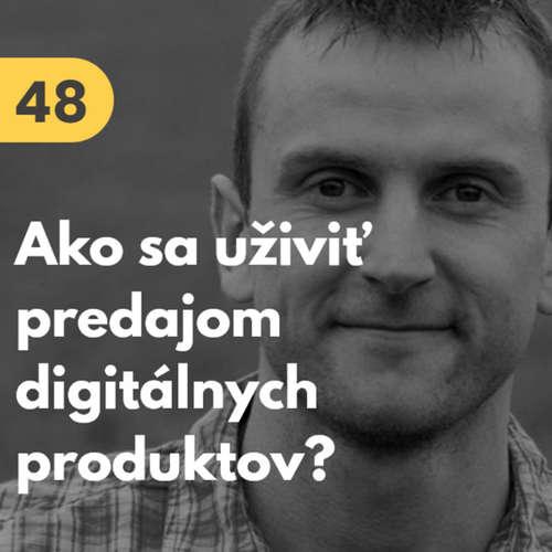 48. Stanislav Ličko: Ako sa uživiť predajom digitálnych produktov? #tema