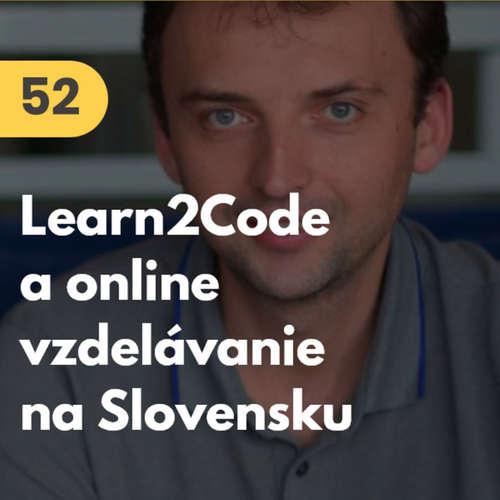 52. Radovan Debnár: Learn2Code a online vzdelávanie na Slovensku #tema