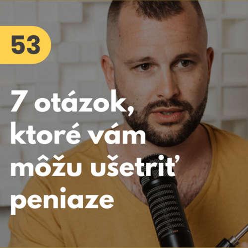 53. 7 otázok, ktoré vám môžu ušetriť peniaze (nielen) v biznise #mudrovacka