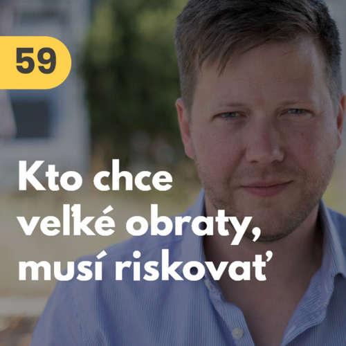 59. Daniel Gašpar (Crowdberry): Straty patria k biznisu. Kto chce veľké obraty, musí riskovať #rozhovor