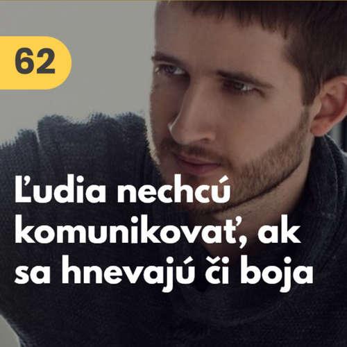 62. Martin Čajko (PsychoHRY): Ľudia nechcú komunikovať, ak sa hnevajú alebo sa boja #rozhovor