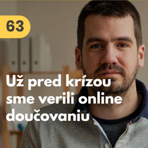 63. Juraj Svinčák (meet'n'learn): Online doučovaniu sme verili už pred koronakrízou #rozhovor