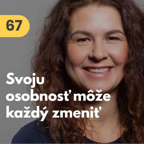 67. Eva Belešová (NLP centrum): Osobnosť je to, čo si o sebe myslíme. Môžeme ju zmeniť #rozhovor