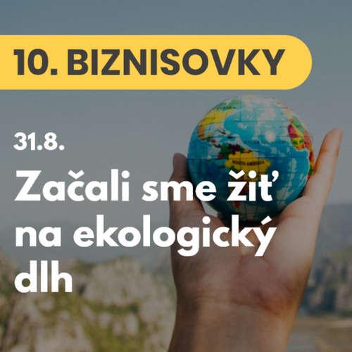 10. BIZNISOVKY (31.8.): Zem je na tento rok vyčerpaná. Začali sme žiť na ekologický dlh #news