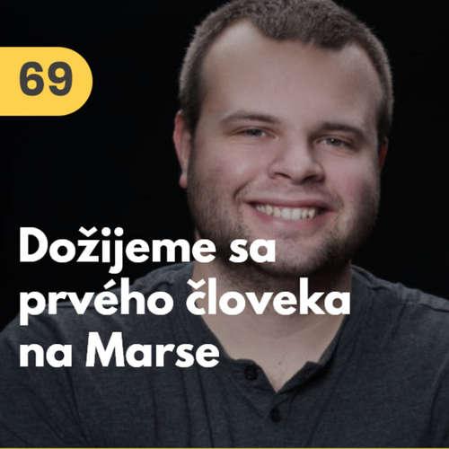 69. Juraj Zámečník (3IPK): Dožijeme sa prvého človeka na Marse. Vesmírny biznis má budúcnosť #rozhovor
