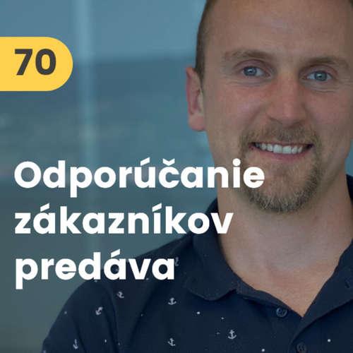 70. Stanislav Ličko (Case Study): Každý podnikateľský nápad sa nepodarí. Produkt najlepšie predávajú odporúčania zákazníkov #special