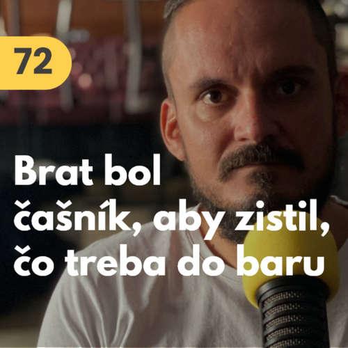72. Michal Kružlik (Bukowski bar): Môj brat išiel robiť čašníka, aby sme vedeli, čo kúpiť do nového baru #rozhovor