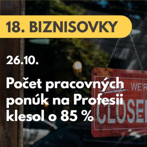 18. BIZNISOVKY (26.10.): Počet pracovných ponúk na Profesii klesol o 85 %. Nejde len o gastro a hotelierstvo  #news