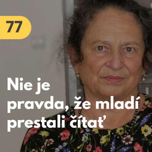 77. Eva Mládeková (Tatran): Nie je pravda, že mladí prestali čítať. Väčšina chce dokonca papierovú knihu #rozhovor