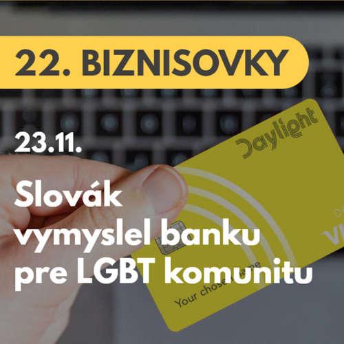 22. BIZNISOVKY (23.11.): Slovák vymyslel banku pre ľudí z LGBT komunity. Začala fungovať v USA #news