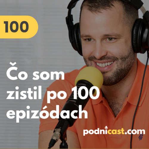 100. 5 vecí, ktoré som zistil po publikovaní 100 epizód Podnicastu #mudrovacka
