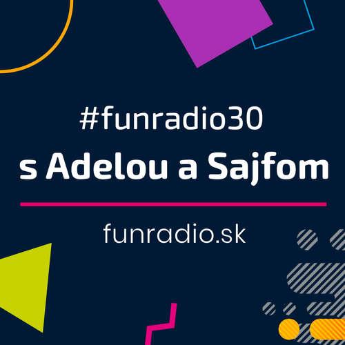 #FUNRADIO30 | Prvý EMSÍ, Kuschelrock & dancefloor o štrnástej. EmSí Vasiľ hosťom u Adely a Sajfu