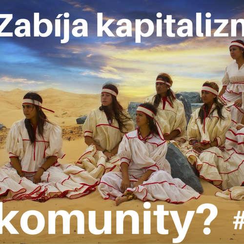 #11 - Zabíja kapitalizmus komunity?