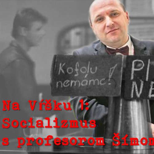 #1 - Socializmus s profesorom Šímom
